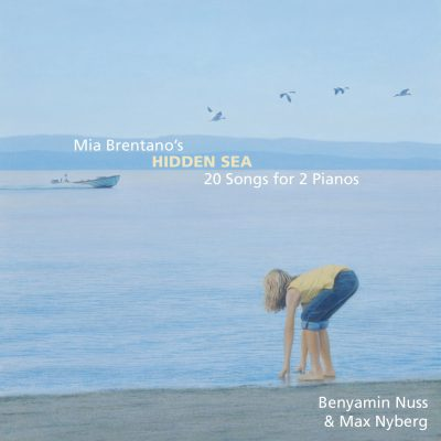 Mia Brentano's HIDDEN SEA – 20 Songs for 2 Pianos