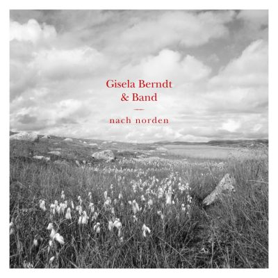 "Gisela Berndt & Band – ""Nach Norden"""