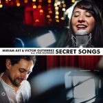 "Miriam Ast & Victor Gutierrez – ""Secret Songs"""