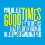 "src=Paul Heller – ""Good Times"""