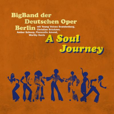 "Big Band der Deutschen Oper Berlin – ""A Soul Journey"""