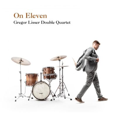 "Gregor Lisser Double Quartet – ""On Eleven"""
