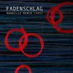 """src=Mareille Merck LARUS – """"Fadenschlag"""""""