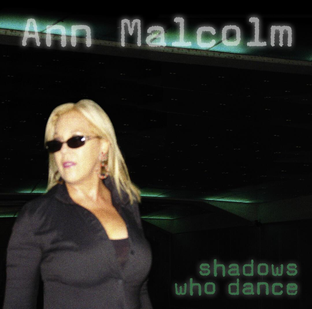 """Ann Malcolm – """"Shadows Who Dance"""""""