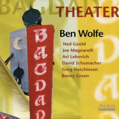 "Ben Wolfe – ""Bagdad Theater"""