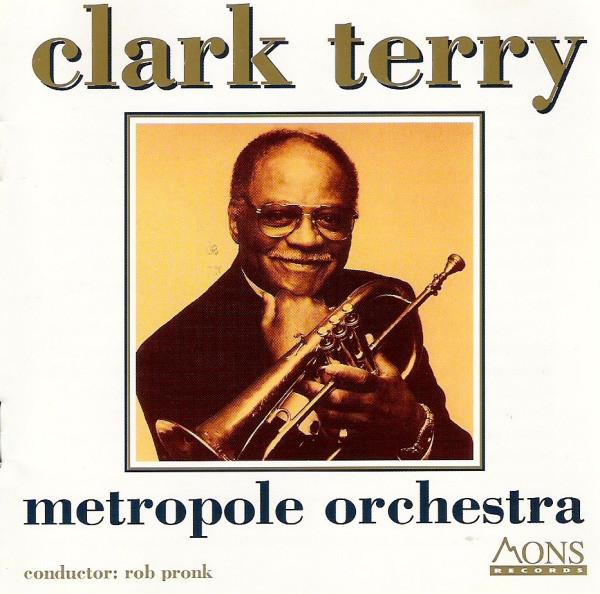 Clark Terry – Metropole Orchestra
