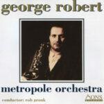 George Robert - Metropole Orchestra
