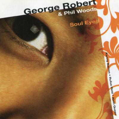 George Robert & Phil Woods – Soul eyes