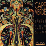 George Robert - Tom Harrell Quintet - Cape Verde