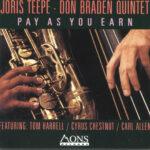 "Joris Teepe - Don Braden Quintet - ""Pay As You Earn"""