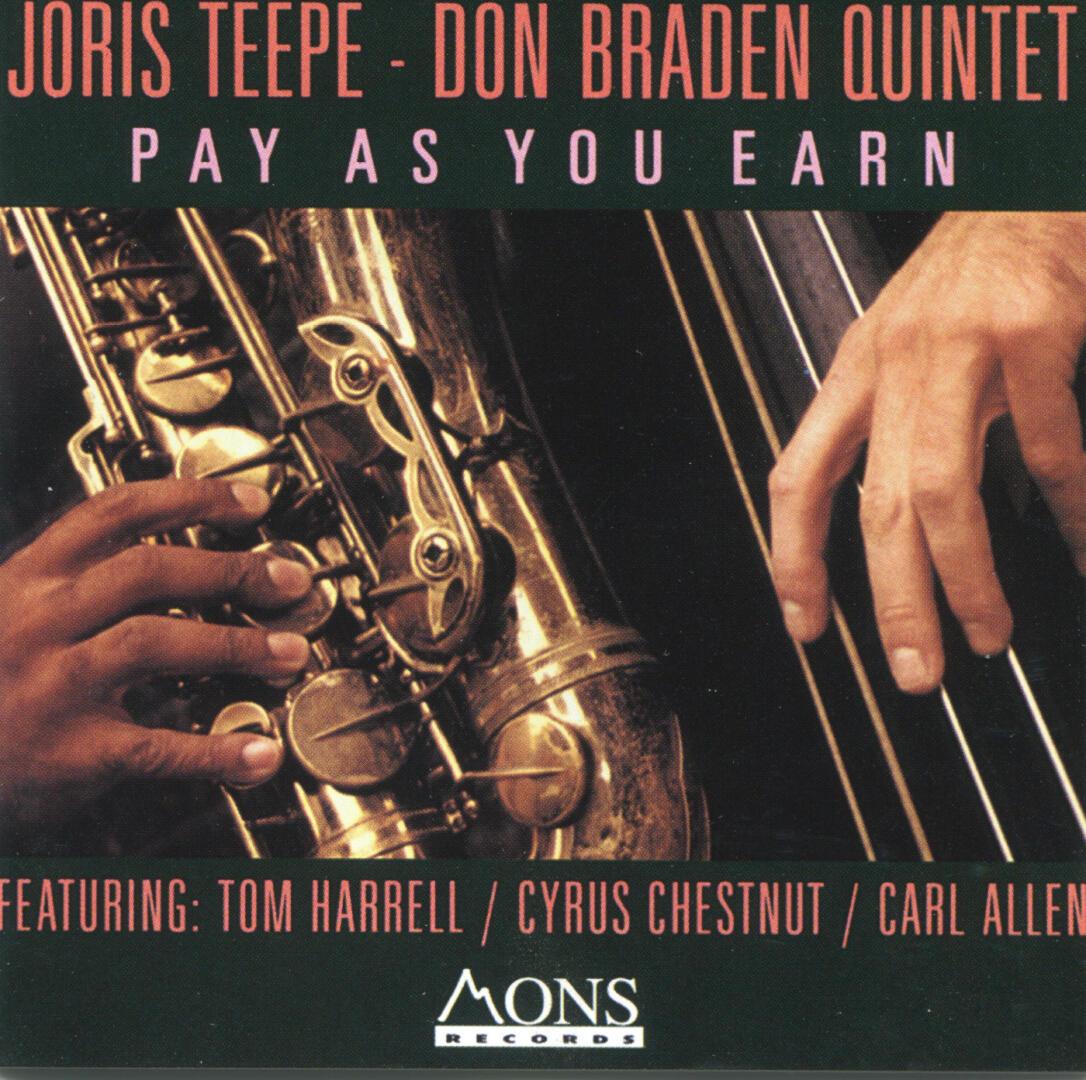 "Joris Teepe – Don Braden Quintet – ""Pay As You Earn"""