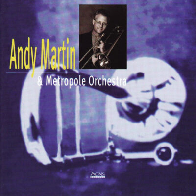 Andy Martin & Metropole Orchestra