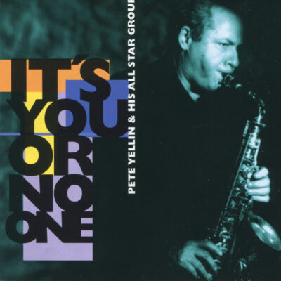 Pete Yellin & His All Star Group – It's You Or No One